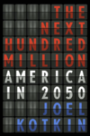 Next-hundred-million-joel-kotkin