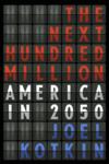 Next-hundred-million-joel-kotkin